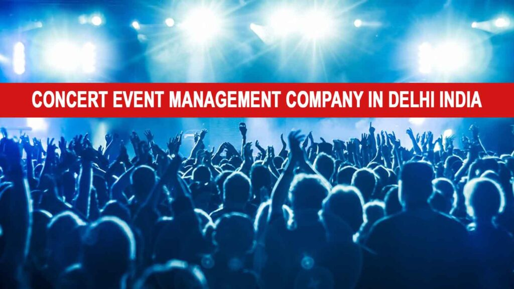 Concert Event Management Company in Delhi India